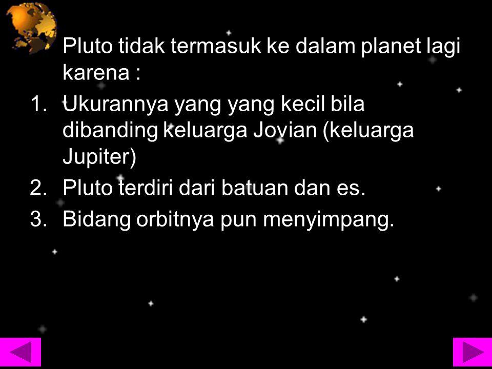 Pluto tidak termasuk ke dalam planet lagi karena :