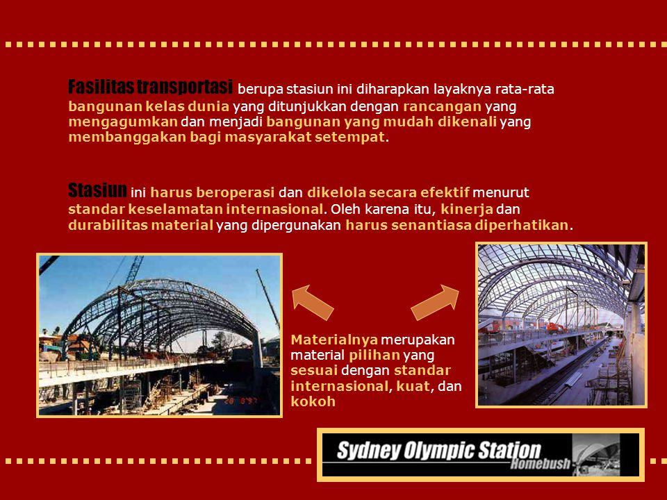 Fasilitas transportasi berupa stasiun ini diharapkan layaknya rata-rata bangunan kelas dunia yang ditunjukkan dengan rancangan yang mengagumkan dan menjadi bangunan yang mudah dikenali yang membanggakan bagi masyarakat setempat.