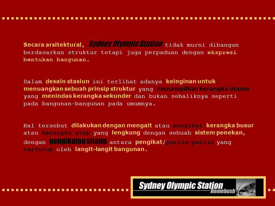 Secara arsitektural, Sydney Olympic Station tidak murni dibangun berdasarkan struktur tetapi juga perpaduan dengan ekspresi bentukan bangunan.