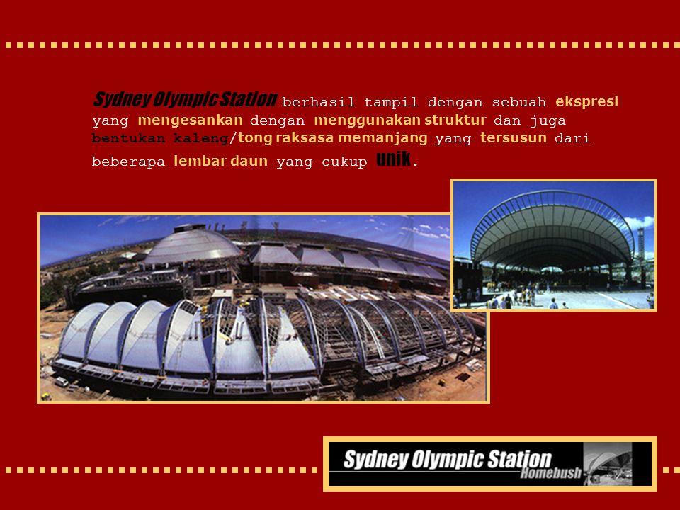 Sydney Olympic Station berhasil tampil dengan sebuah ekspresi yang mengesankan dengan menggunakan struktur dan juga bentukan kaleng/tong raksasa memanjang yang tersusun dari beberapa lembar daun yang cukup unik.