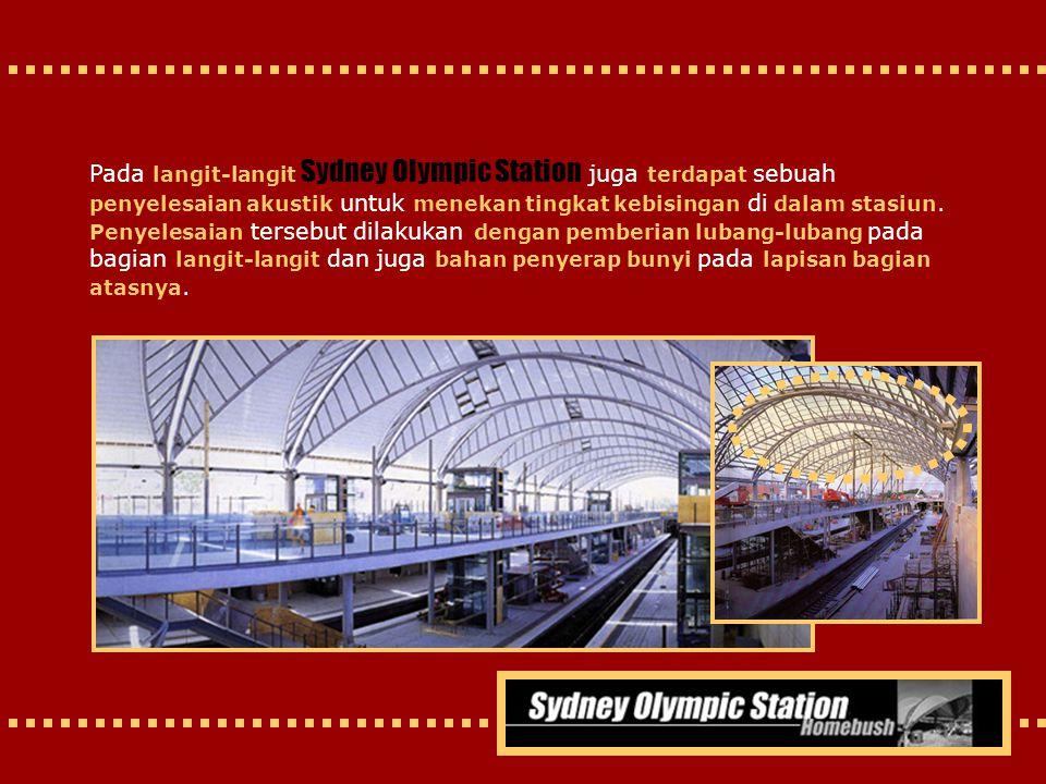 Pada langit-langit Sydney Olympic Station juga terdapat sebuah penyelesaian akustik untuk menekan tingkat kebisingan di dalam stasiun.