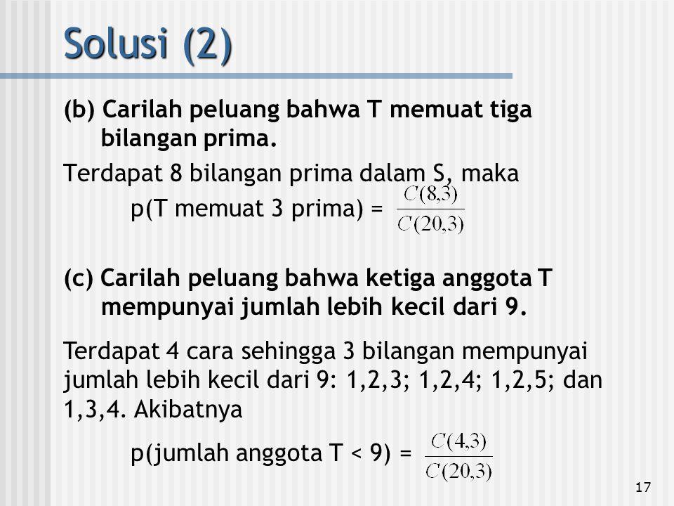 Solusi (2) (b) Carilah peluang bahwa T memuat tiga bilangan prima.