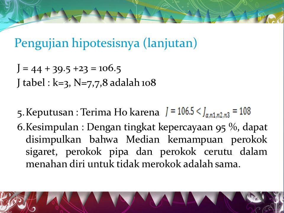 Pengujian hipotesisnya (lanjutan)