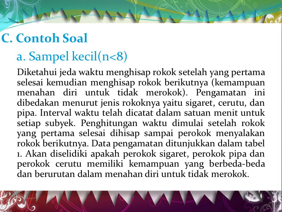 C. Contoh Soal a. Sampel kecil(n<8)