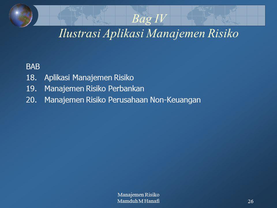 Bag IV Ilustrasi Aplikasi Manajemen Risiko