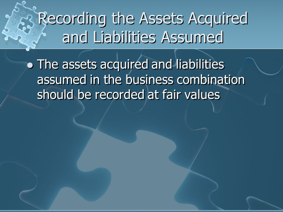 Recording the Assets Acquired and Liabilities Assumed