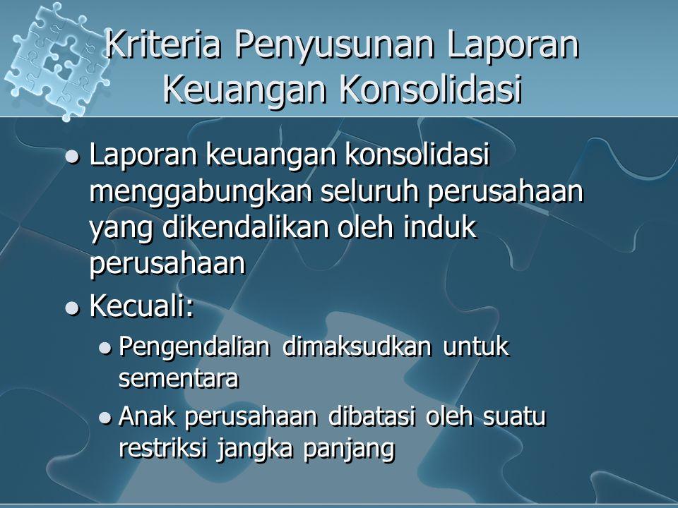 Kriteria Penyusunan Laporan Keuangan Konsolidasi