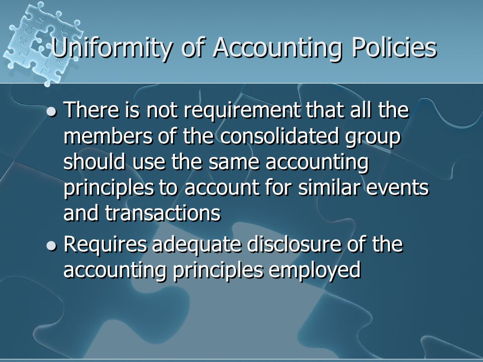 Uniformity of Accounting Policies