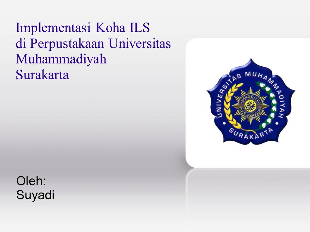 Implementasi Koha ILS di Perpustakaan Universitas Muhammadiyah Surakarta