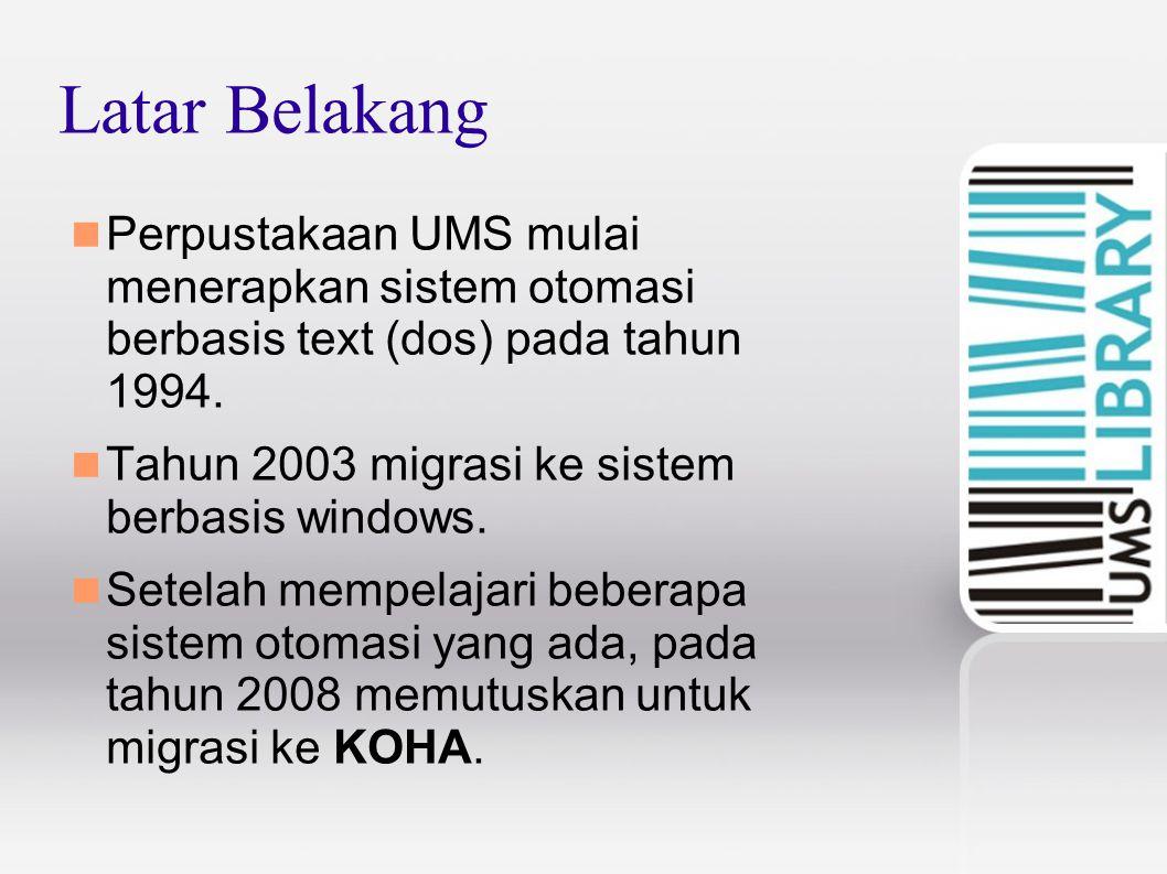 Latar Belakang Perpustakaan UMS mulai menerapkan sistem otomasi berbasis text (dos) pada tahun 1994.