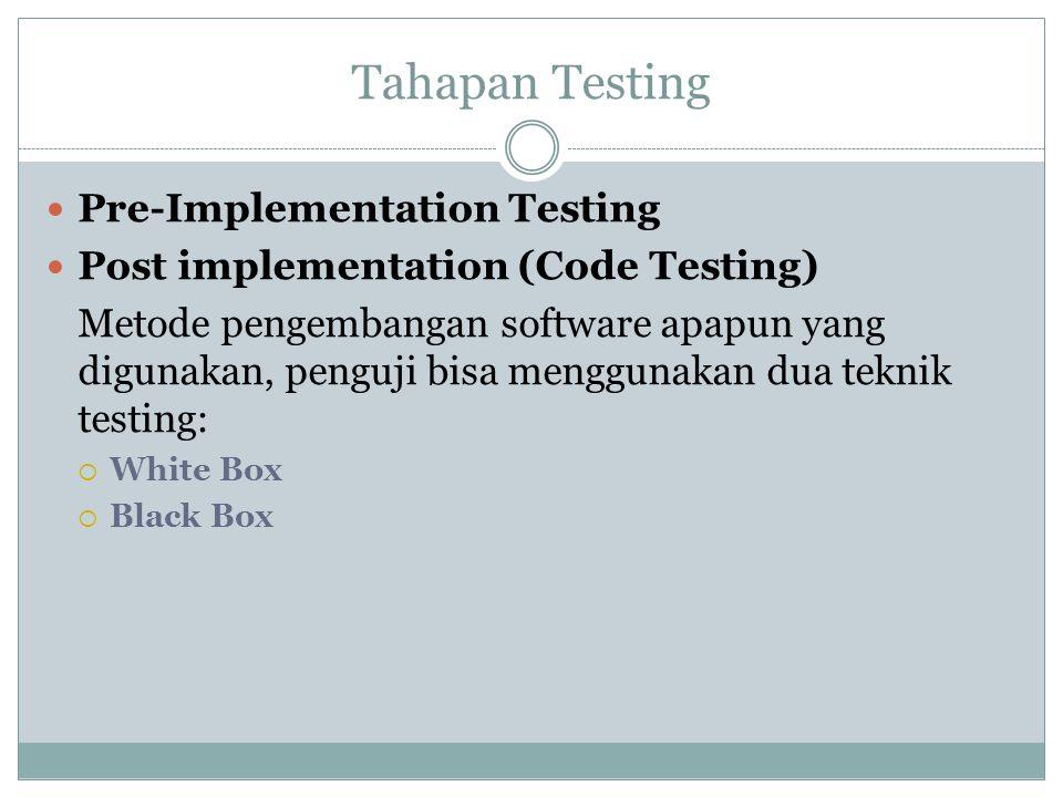 Tahapan Testing Pre-Implementation Testing
