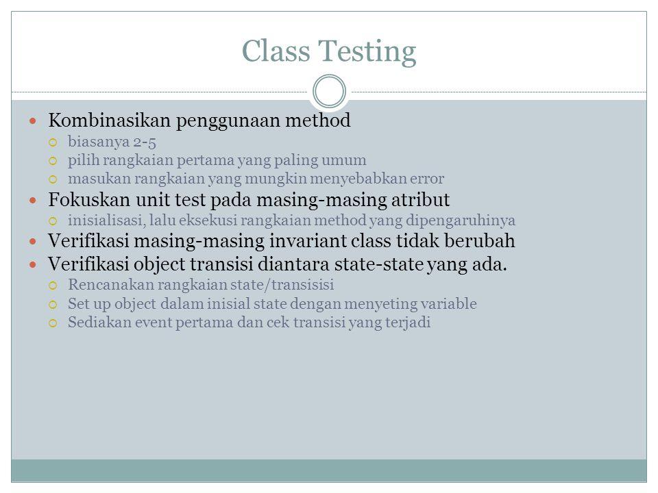 Class Testing Kombinasikan penggunaan method