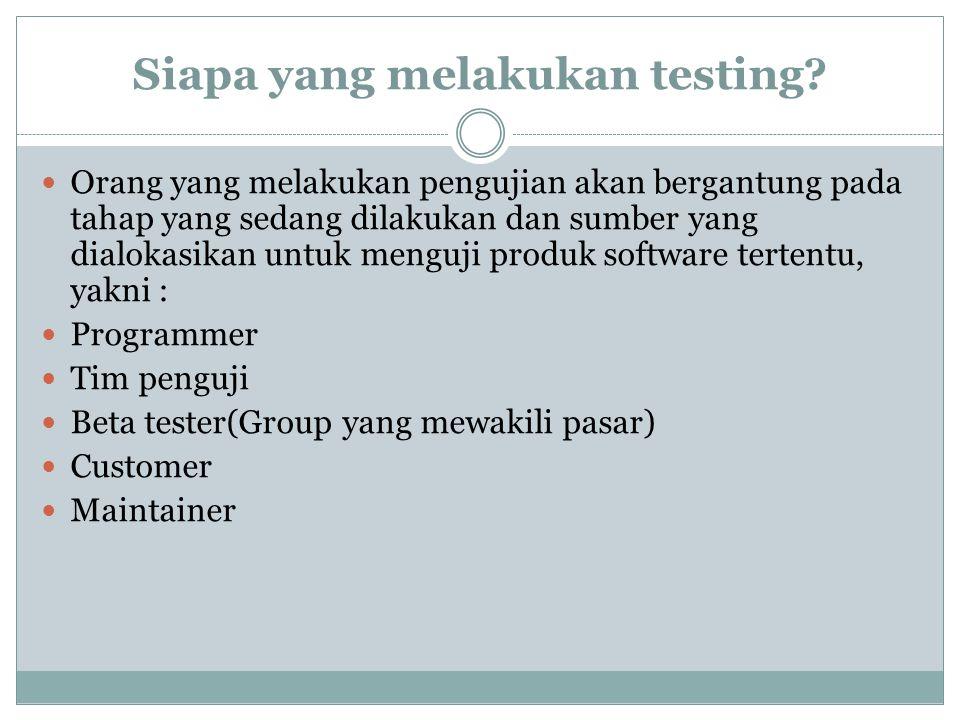 Siapa yang melakukan testing
