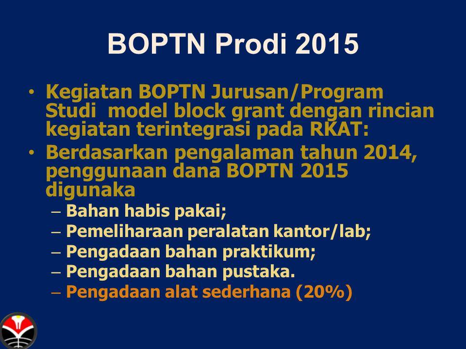 BOPTN Prodi 2015 Kegiatan BOPTN Jurusan/Program Studi model block grant dengan rincian kegiatan terintegrasi pada RKAT: