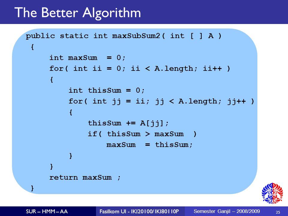The Better Algorithm { int maxSum = 0;