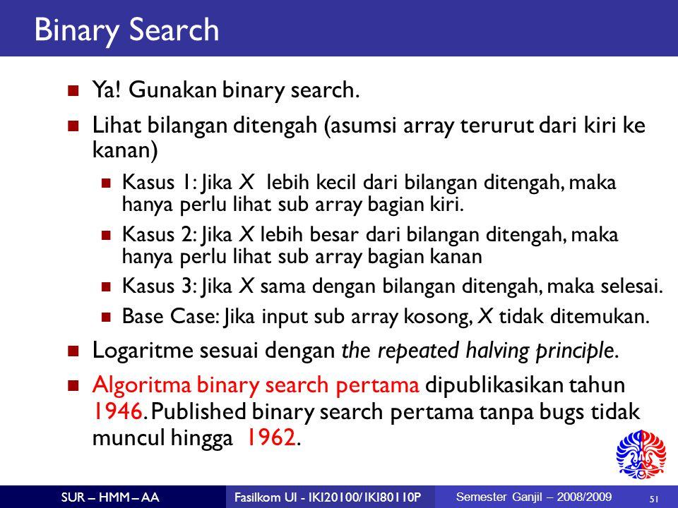 Binary Search Ya! Gunakan binary search.