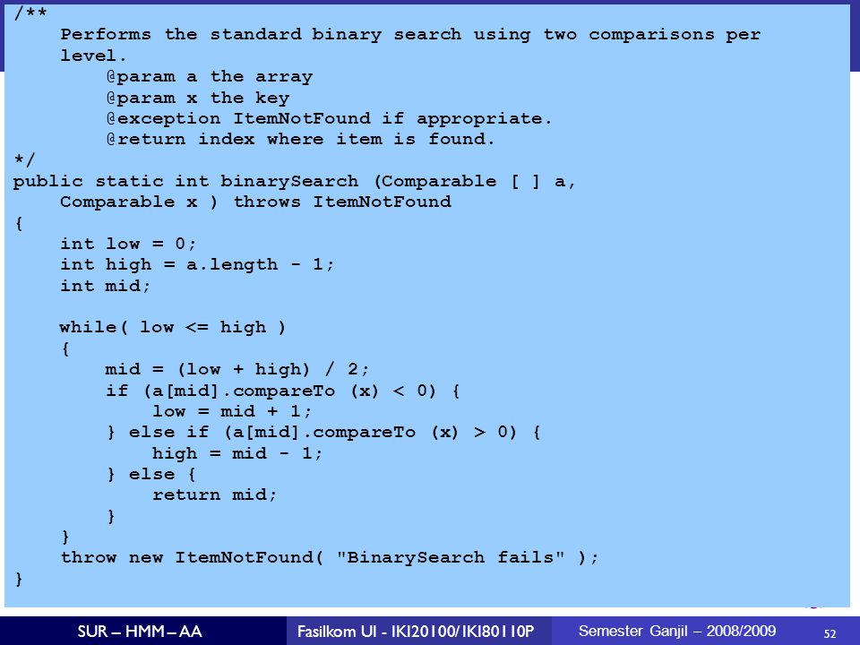 Performs the standard binary search using two comparisons per level.