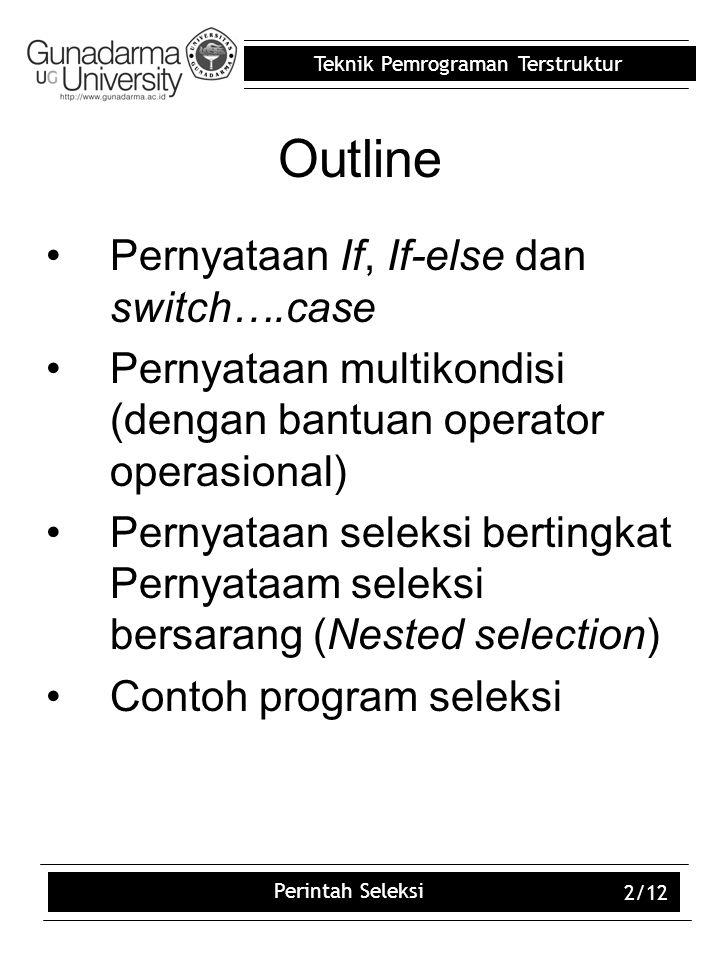 Outline Pernyataan If, If-else dan switch….case