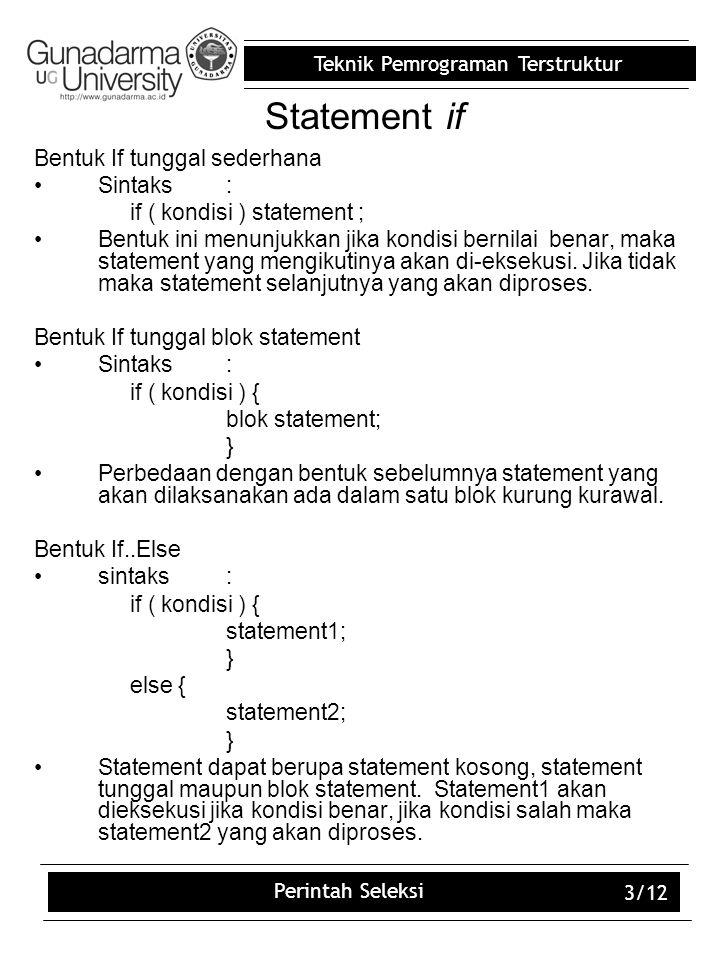 Statement if Bentuk If tunggal sederhana Sintaks :