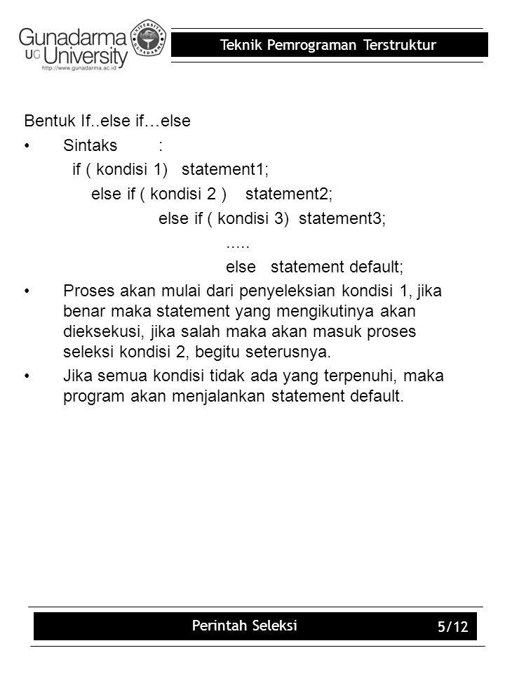 if ( kondisi 1) statement1; else if ( kondisi 2 ) statement2;