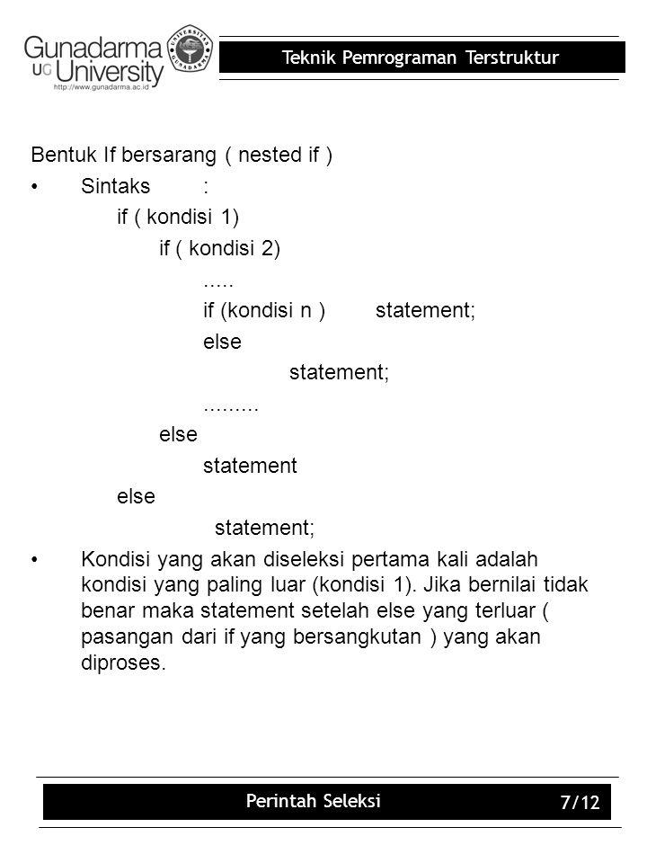 Bentuk If bersarang ( nested if ) Sintaks : if ( kondisi 1)