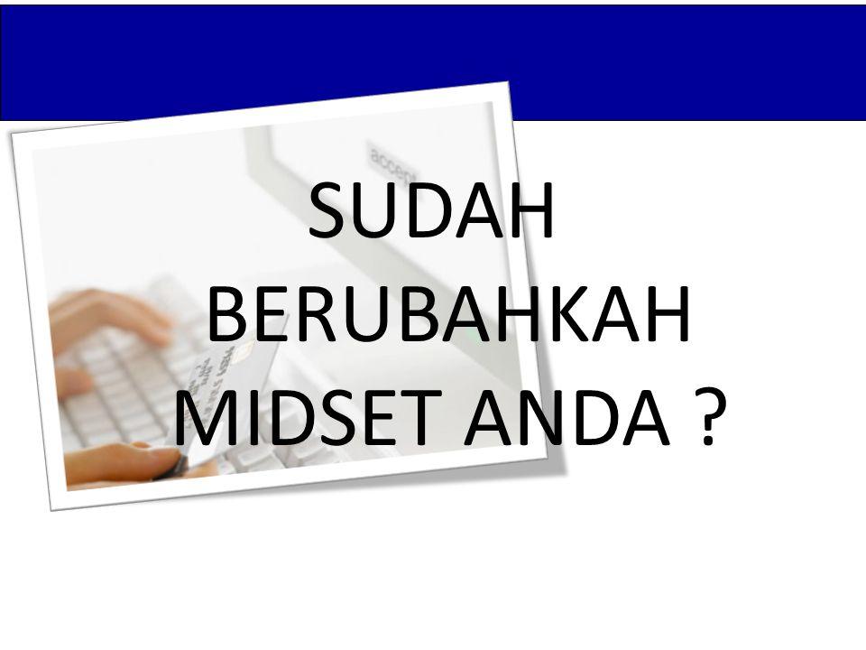 SUDAH BERUBAHKAH MIDSET ANDA