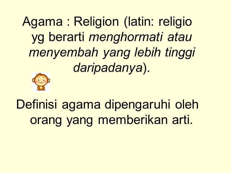 Definisi agama dipengaruhi oleh orang yang memberikan arti.