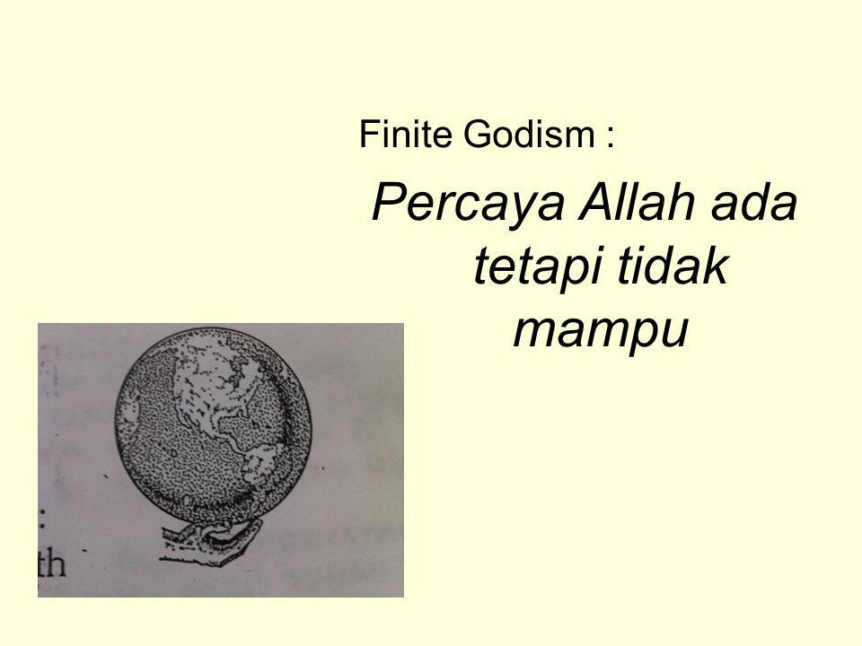Percaya Allah ada tetapi tidak mampu