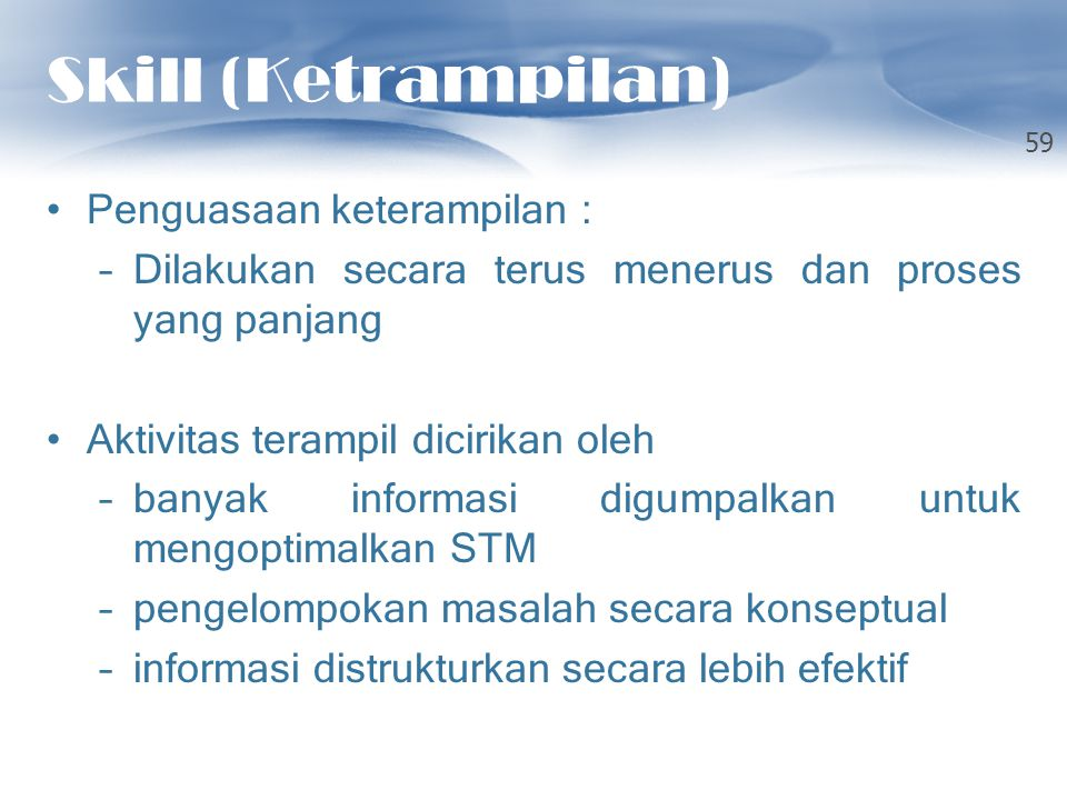 Skill (Ketrampilan) Penguasaan keterampilan :