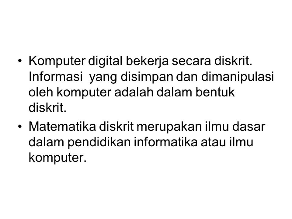 Komputer digital bekerja secara diskrit