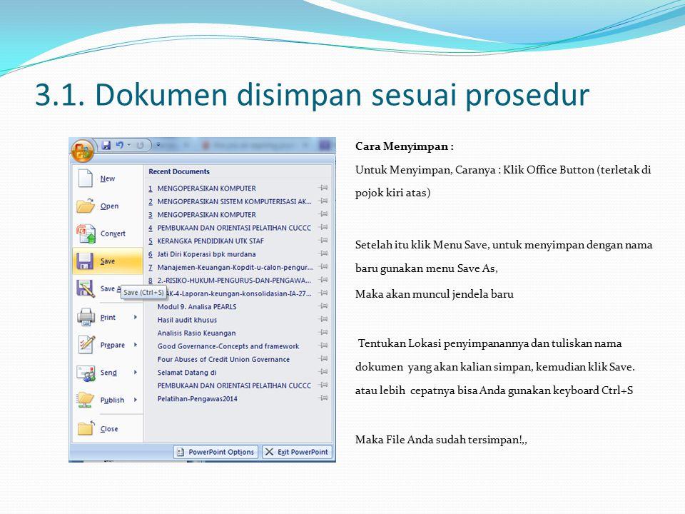 3.1. Dokumen disimpan sesuai prosedur