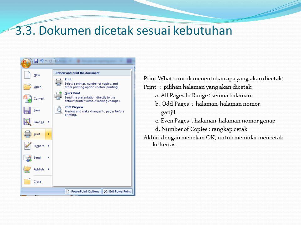 3.3. Dokumen dicetak sesuai kebutuhan