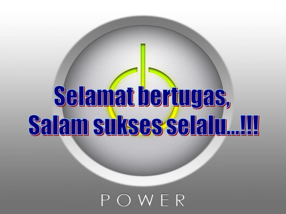 Selamat bertugas, Salam sukses selalu...!!!