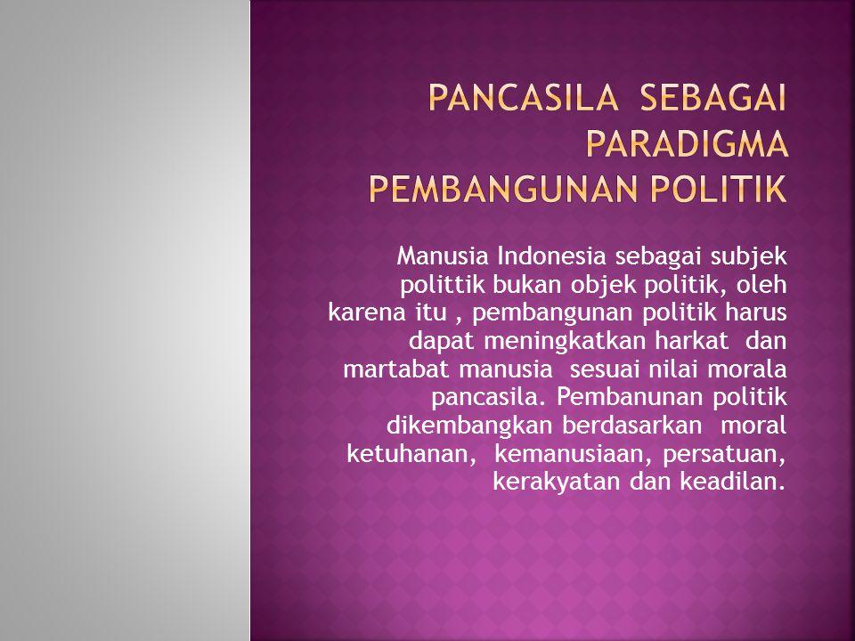 PANCASILA SEBAGAI PARADIGMA PEMBANGUNAN POLITIK