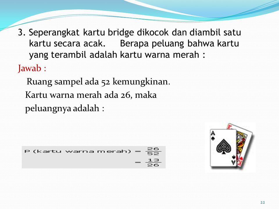 3. Seperangkat kartu bridge dikocok dan diambil satu