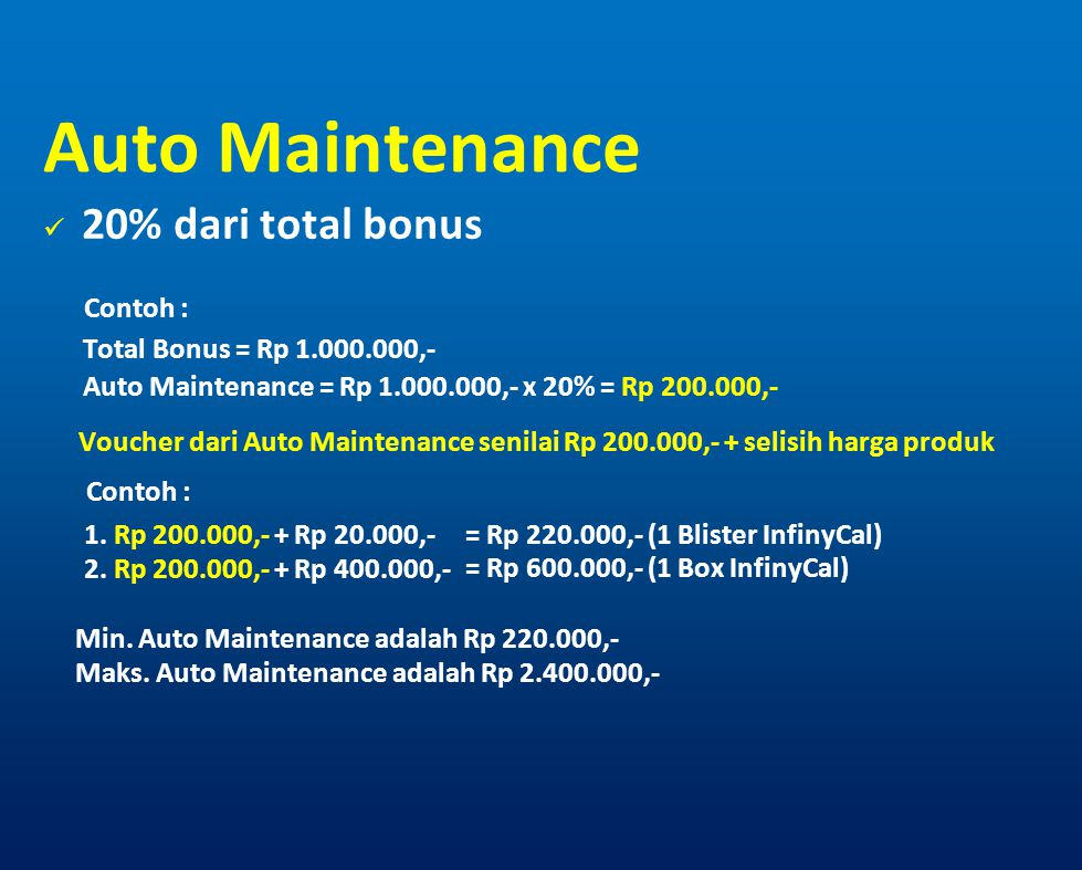 Auto Maintenance 20% dari total bonus Contoh :