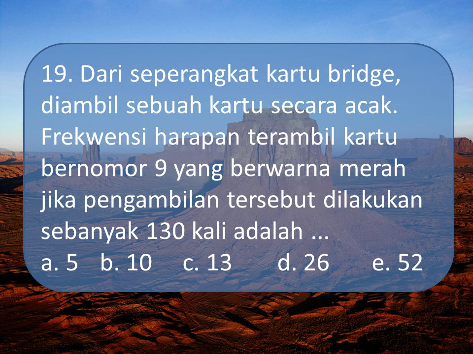 19. Dari seperangkat kartu bridge, diambil sebuah kartu secara acak