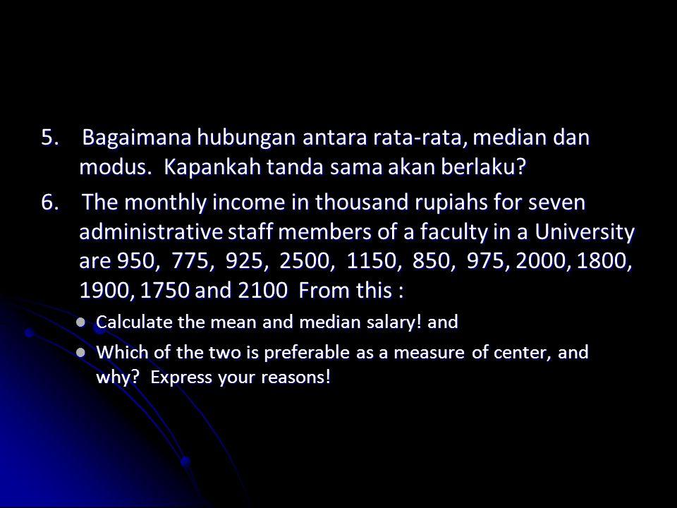 5. Bagaimana hubungan antara rata-rata, median dan modus
