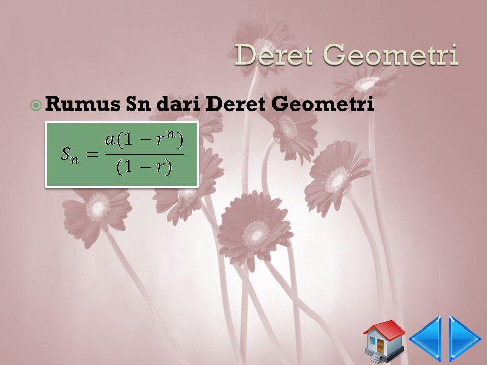 Deret Geometri Rumus Sn dari Deret Geometri