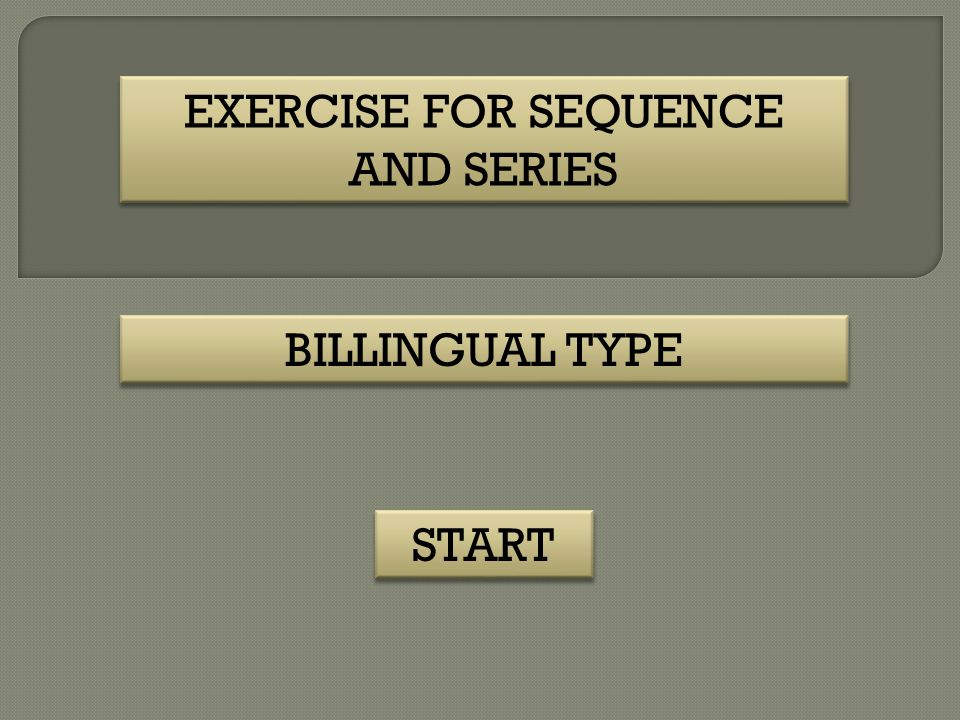 EXERCISE FOR SEQUENCE AND SERIES
