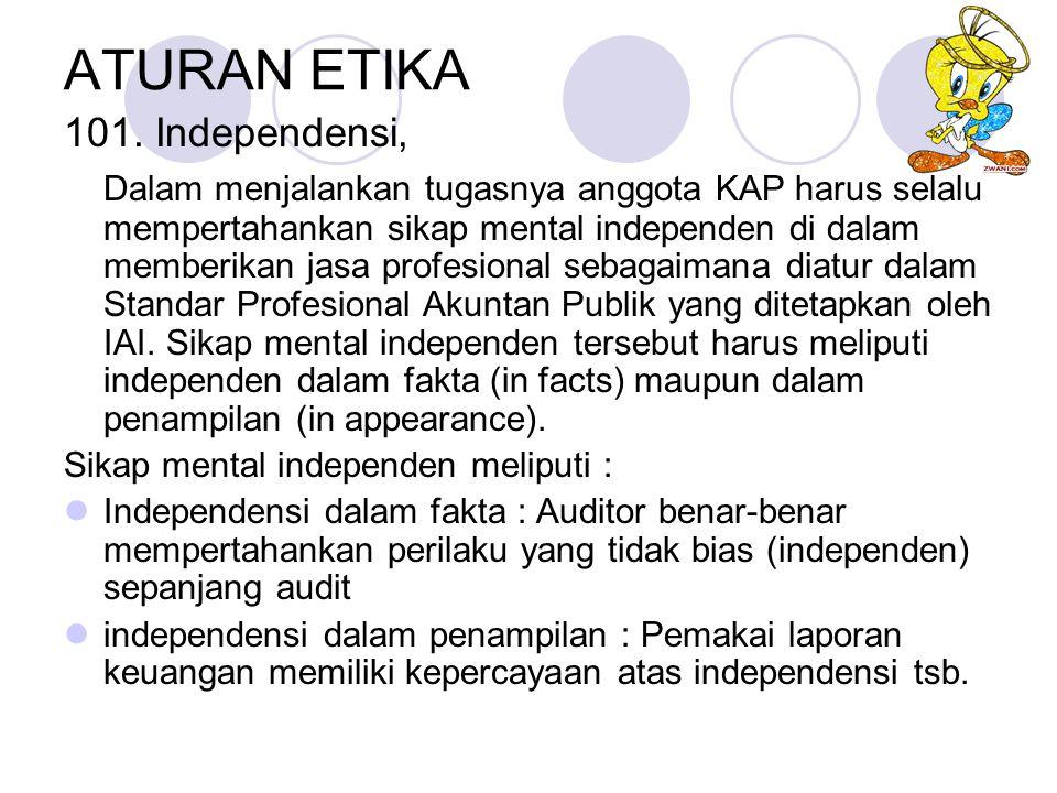 ATURAN ETIKA 101. Independensi,