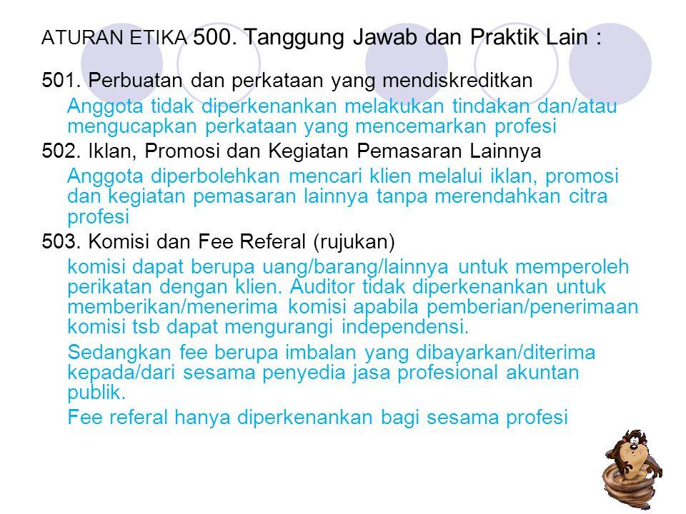 ATURAN ETIKA 500. Tanggung Jawab dan Praktik Lain :