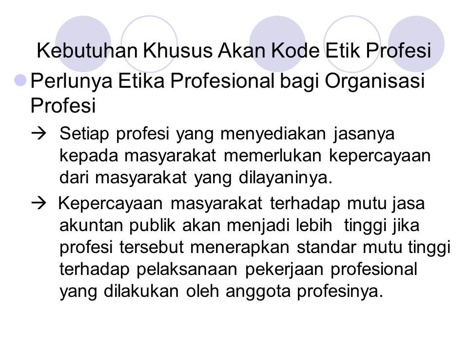 Kebutuhan Khusus Akan Kode Etik Profesi