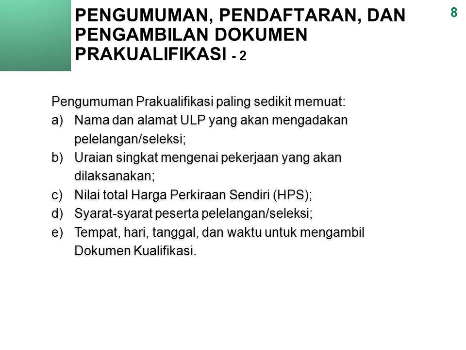 PENGUMUMAN, PENDAFTARAN, DAN PENGAMBILAN DOKUMEN PRAKUALIFIKASI - 2