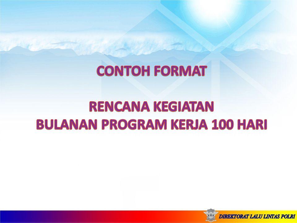 CONTOH FORMAT RENCANA KEGIATAN BULANAN PROGRAM KERJA 100 HARI