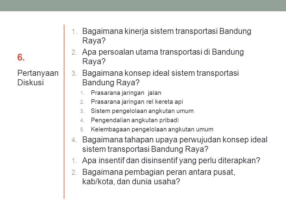 6. Bagaimana kinerja sistem transportasi Bandung Raya