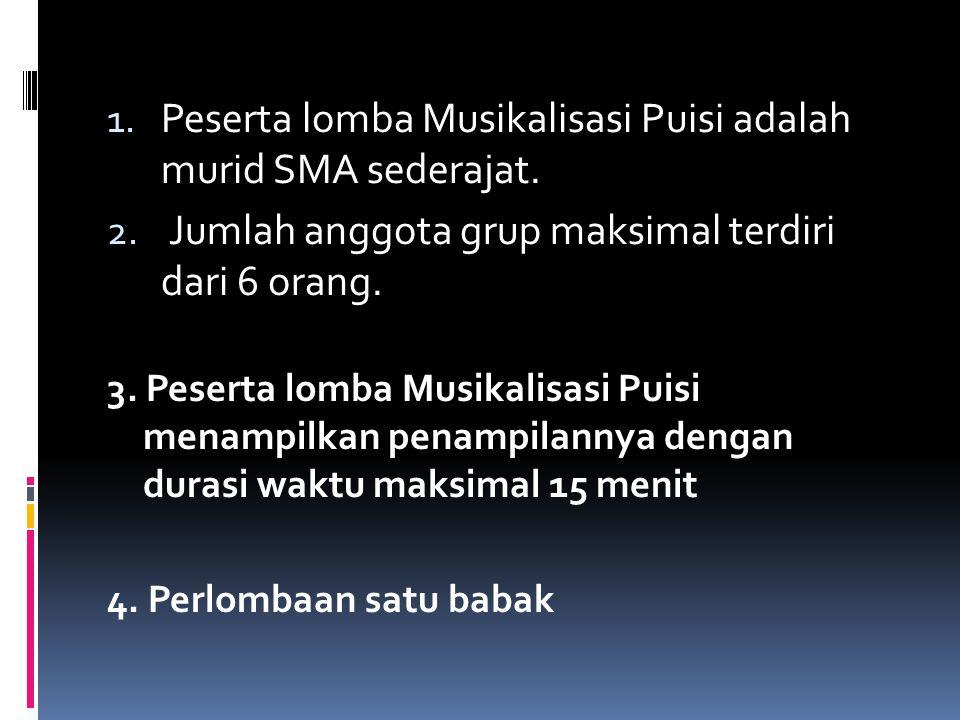 Peserta lomba Musikalisasi Puisi adalah murid SMA sederajat.