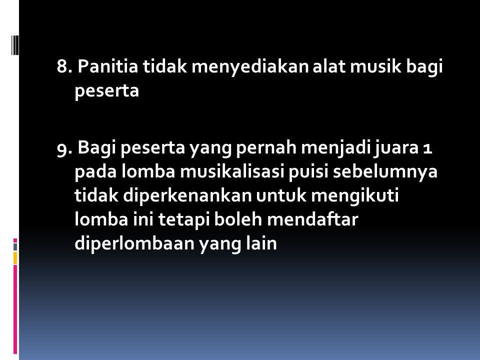 8. Panitia tidak menyediakan alat musik bagi peserta