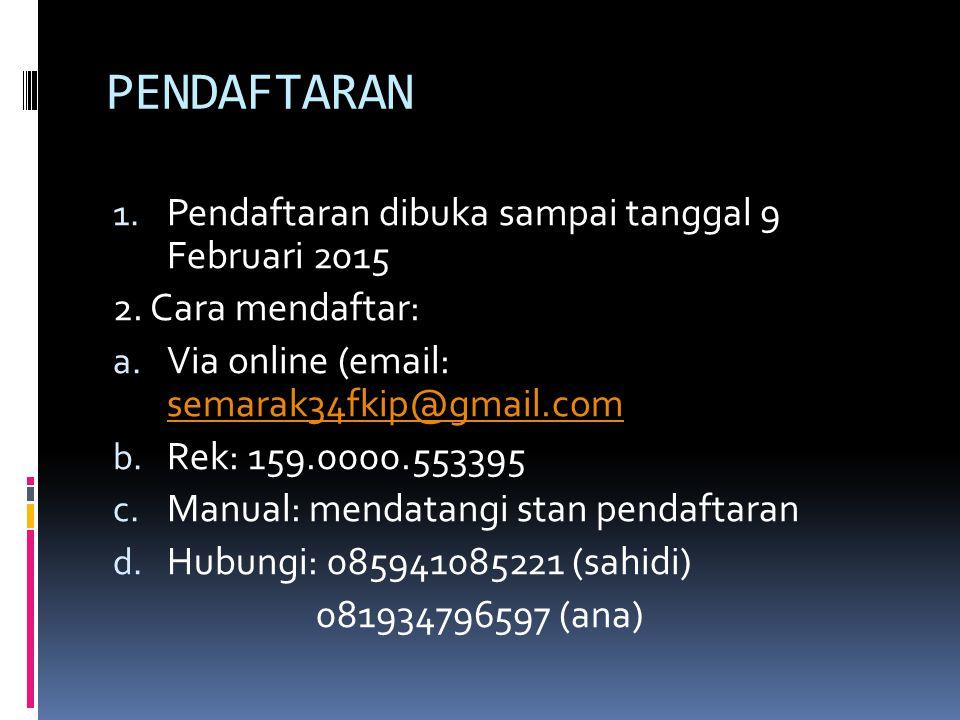 PENDAFTARAN Pendaftaran dibuka sampai tanggal 9 Februari 2015