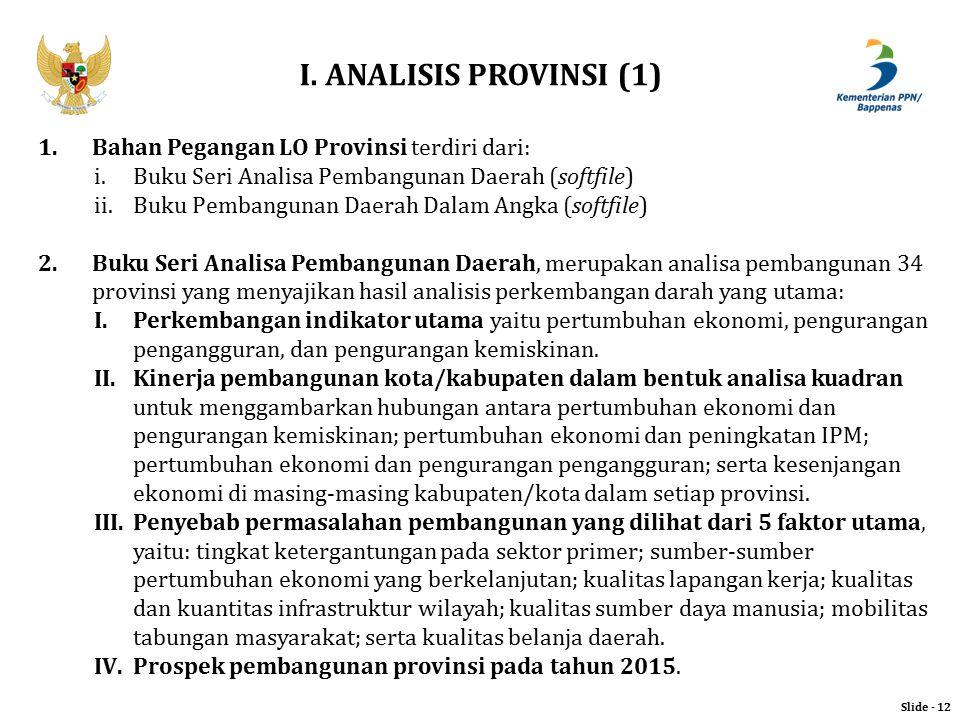 I. ANALISIS PROVINSI (1) Bahan Pegangan LO Provinsi terdiri dari: